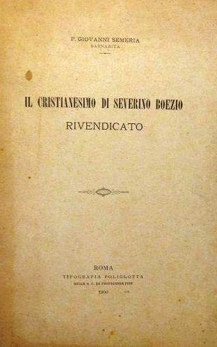"""""""Il Cristianesimo di Severino Boezio rivendicato"""" (1888)"""