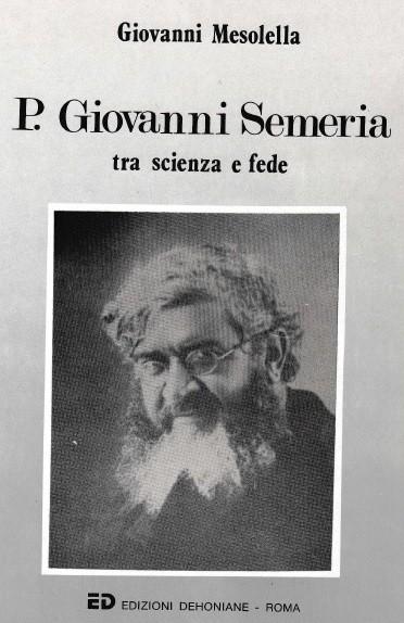 """G. Mesolella """"P. Giovanni Semeria tra scienza e fede"""", Ed. Dehoniane, Roma 1988"""